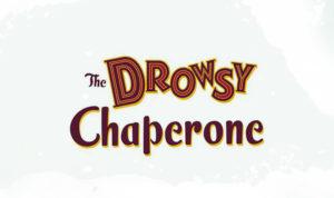 The Drowsy Chaperone – 2021 TBA