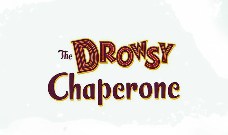 The Drowsy Chaperone – 2021 TBA