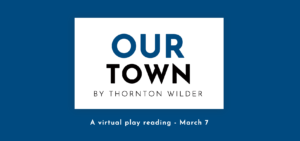Our Town Virtual Play Reading