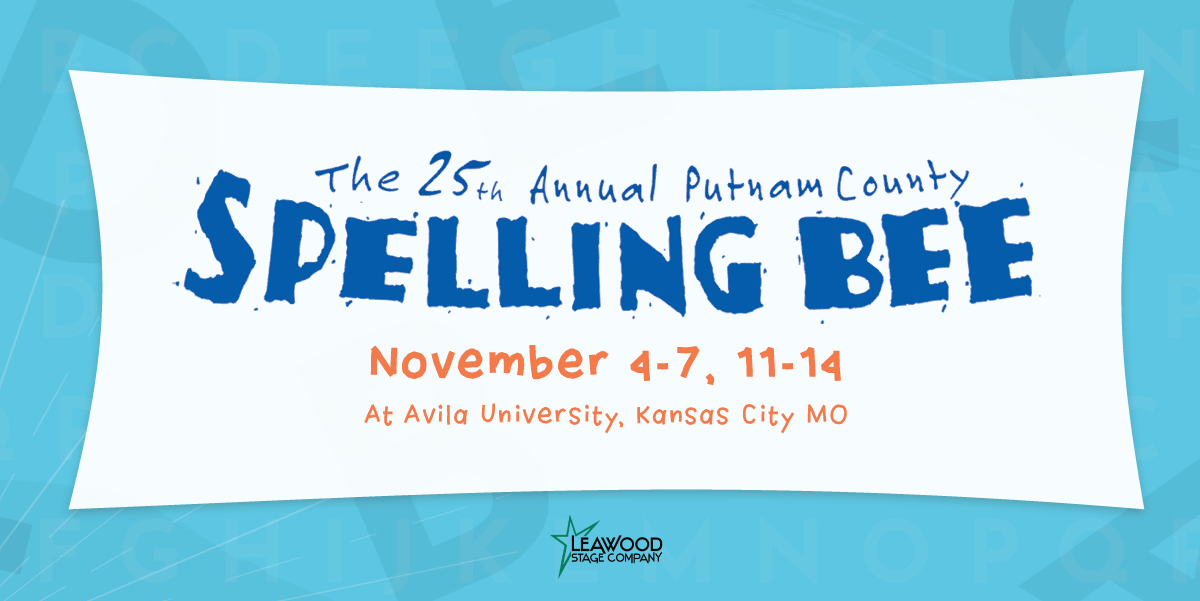 """Leawood Stage Company presents """"The 25th Annual Putnam County Spelling Bee"""